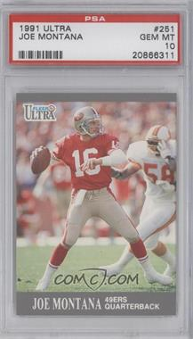 1991 Fleer Ultra - [Base] #251 - Joe Montana [PSA 10]