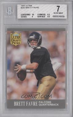 1991 Fleer Ultra - [Base] #283 - Brett Favre  [BGS 7]