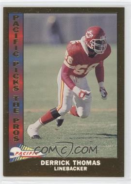 1991 Pacific - Pacific Picks The Pros - Gold #18 - Derrick Thomas