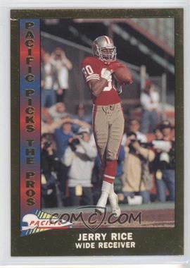 1991 Pacific - Pacific Picks The Pros - Gold #3 - Jerry Rice
