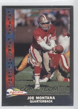 1991 Pacific - Pacific Picks The Pros - Silver #10 - Joe Montana