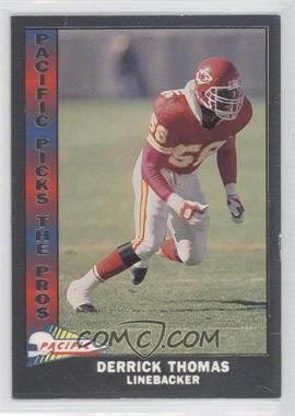 1991 Pacific - Pacific Picks The Pros - Silver #18 - Derrick Thomas