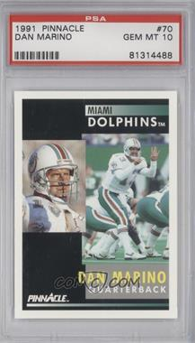 1991 Pinnacle - [Base] #70 - Dan Marino [PSA 10 GEM MT]