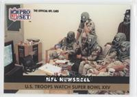 U.S. Troops Watch Super Bowl XXV