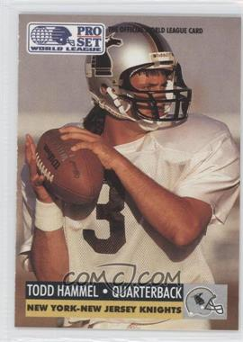 1991 Pro Set - WLAF Inserts #19 - Todd Hammel