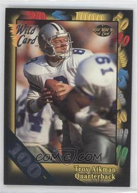 1991 Wild Card - [Base] - 100 Stripe #68 - Troy Aikman