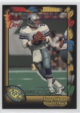 1991 Wild Card - Prototypes #Prototype-1 - Troy Aikman
