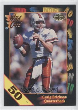 1991 Wild Card Draft - [Base] - 50 Stripe #63 - Craig Erickson