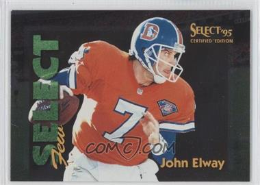 1995 Select Certified Edition - Select Few - Mirror #13 - John Elway /1028