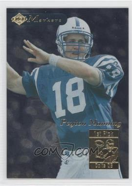 1998 Collector's Edge 1st Place - Markers #13 - Peyton Manning