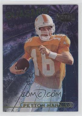 1998 Metal Universe - Quasars #1 - Peyton Manning