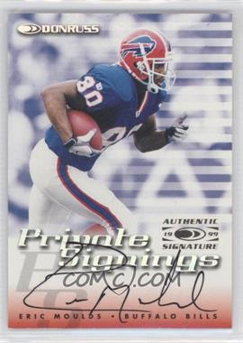 1999 Donruss - Private Signings #ERMO - Eric Moulds