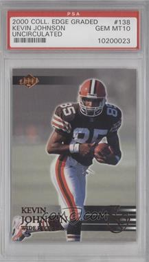 2000 Collector's Edge Graded - [Base] - Uncirculated #138 - Kevin Johnson /5000 [PSA10]