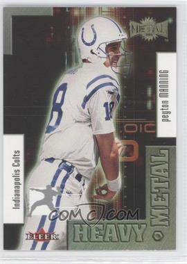 2000 Fleer Metal - Heavy Metal #6 HM - Peyton Manning