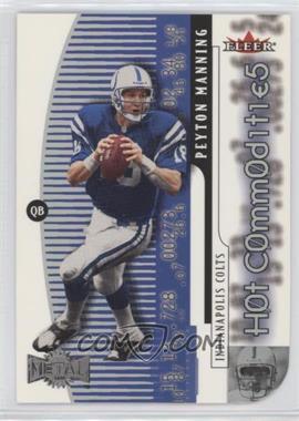 2000 Fleer Metal - Hot Commodities #4 HC - Peyton Manning