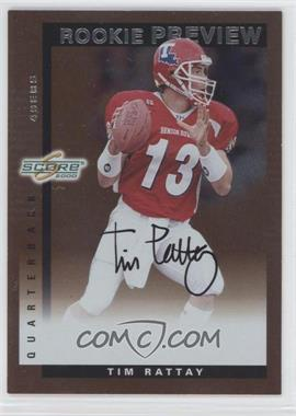 2000 Score - Rookie Preview Autographs #SR 34 - Tim Rattay