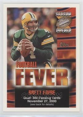 2000 Topps Season Opener - Football Fever Sweepstakes #BRFA.3 - Brett Favre (November 27)