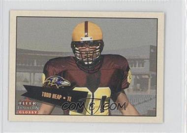 2001 Fleer Tradition Glossy - [Base] - Mini #439 - Todd Heap /350