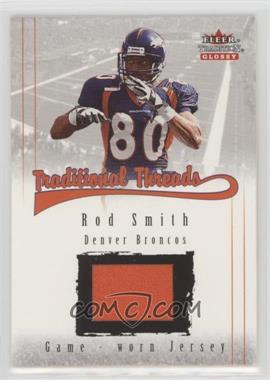 2001 Fleer Tradition Glossy - Traditional Threads #ROSM - Rod Smith