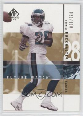 2001 SP Authentic - [Base] - Future Watch Rookies Gold #160 - Correll Buckhalter /100