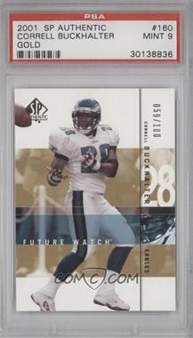 2001 SP Authentic - [Base] - Future Watch Rookies Gold #160 - Correll Buckhalter /100 [PSA 9]
