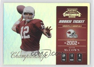2002 Playoff Contenders - [Base] - Championship Ticket #139 - Josh McCown /50