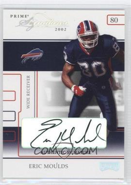 2002 Playoff Prime Signatures - [Base] - Authentic Signatures [Autographed] #19 - Eric Moulds /30