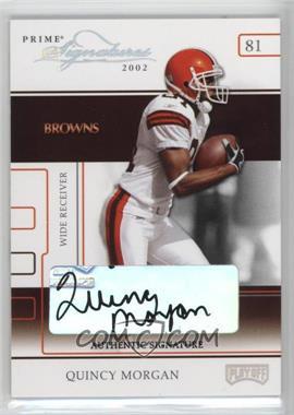 2002 Playoff Prime Signatures - [Base] - Authentic Signatures [Autographed] #46 - Quincy Morgan /160
