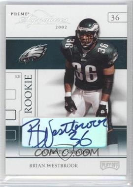 2002 Playoff Prime Signatures - [Base] - Authentic Signatures [Autographed] #82 - Brian Westbrook /145