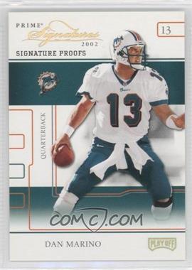 2002 Playoff Prime Signatures - [Base] - Signature Proofs #53 - Dan Marino /50
