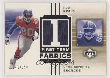 2002 Upper Deck - First Team Fabrics - Gold #FT-RS - Rod Smith /150