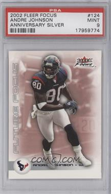 2003 Fleer Focus - [Base] - Anniversary Silver #124 - Andre Johnson /25 [PSA 9]