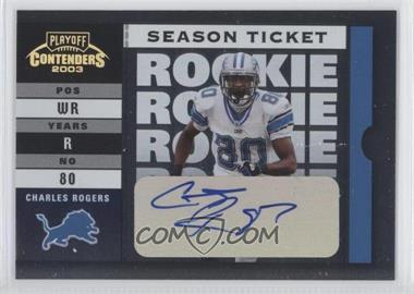 2003 Playoff Contenders - [Base] #102 - Charles Rogers /204