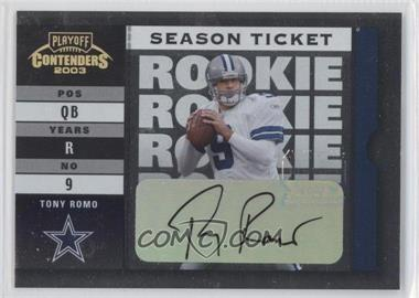 2003 Playoff Contenders - [Base] #156 - Tony Romo /999