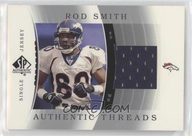 2003 SP Authentic - Authentic Threads Single Jersey #JC-RC - Rod Smith