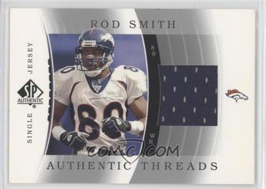 2003 SP Authentic - Authentic Threads Single Jersey #JC-RS - Rod Smith