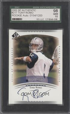 2003 SP Authentic - [Base] #217 - Tony Romo /1200 [SGC 98]