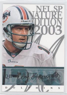 2003 SP Signature Edition - [Base] #13 - Dan Marino