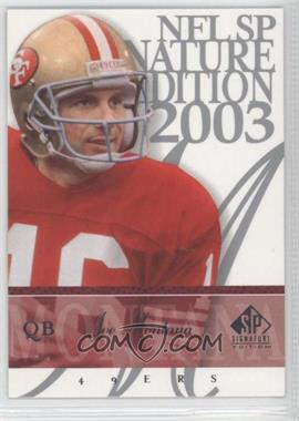 2003 SP Signature Edition - [Base] #16 - Joe Montana