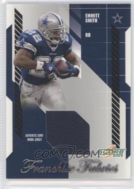 2003 Score - Franchise Fabrics #FF-5 - Emmitt Smith /250