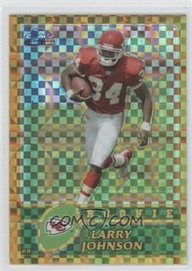 2003 Topps Chrome - [Base] - Gold X-Fractor #220 - Larry Johnson /101