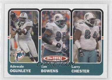 2003 Topps Total - [Base] #347 - Adewale Ogunleye, Tim Bowens, Larry Chester