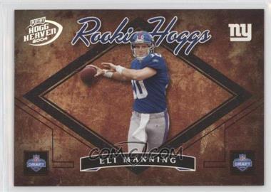 2004 Playoff Hogg Heaven - Rookie Hoggs #RH-1 - Eli Manning /750