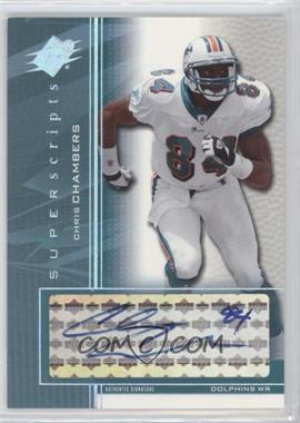 2004 SPx - Super Scripts - [Autographed] #SS-CC - Chris Chambers