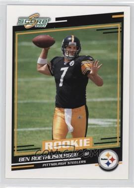 2004 Score - [Base] #381 - Rookies - Ben Roethlisberger