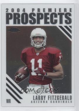 2004 Topps Chrome - Premiere Prospects #PP11 - Larry Fitzgerald