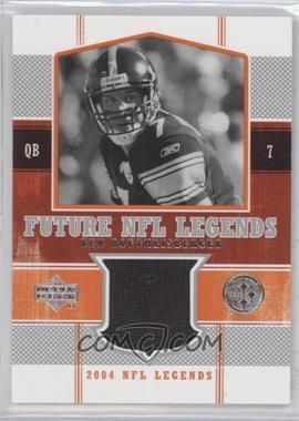 2004 Upper Deck NFL Legends - Future NFL Legends #FL-BR - Ben Roethlisberger