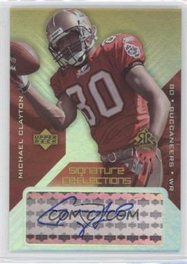 2004 Upper Deck Reflections - Signature Reflections #SR-MC - Michael Clayton