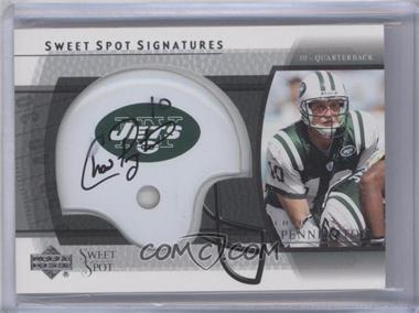 2004 Upper Deck Sweet Spot - Signatures #SS-CP - Chad Pennington