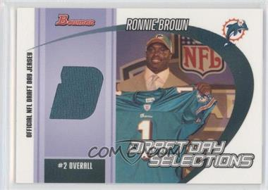 2005 Bowman - Draft Day Selections Jerseys #DJ-RB - Ronnie Brown